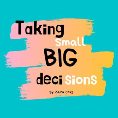Taking Small Big Decisions