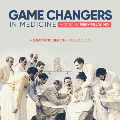 Game Changers in Medicine