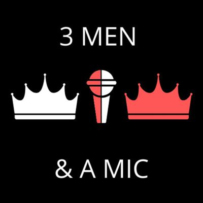 3 Men and a Mic