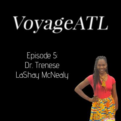 Cover art for VoyageATL Podcast: Dr. Trenese LaShay McNealy