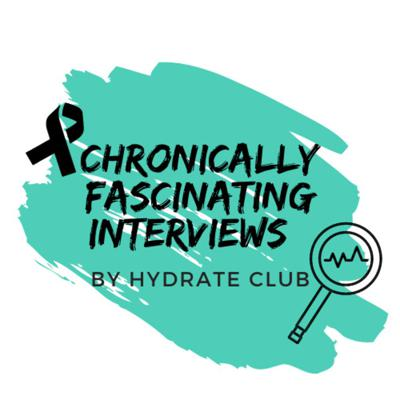 Chronically Fascinating Interviews by Hydrate Club