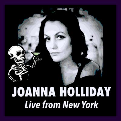 Joanna Holliday: Live from New York