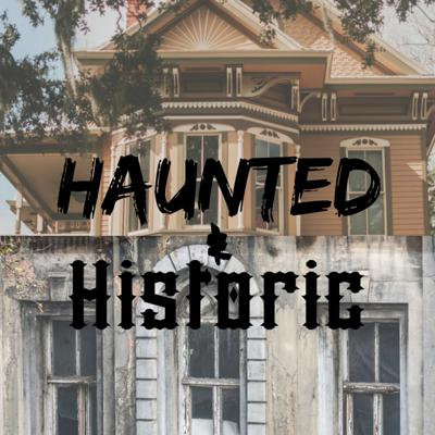 Haunted and Historic