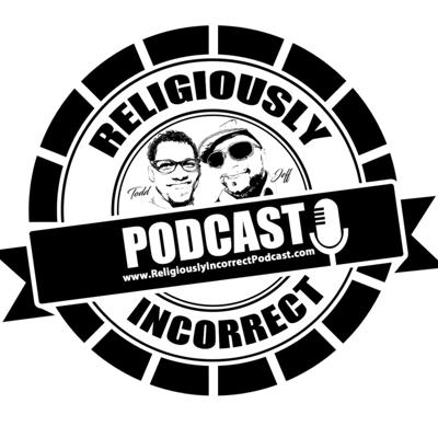 Religiously Incorrect Podcast