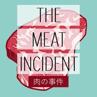 The Meat Incident