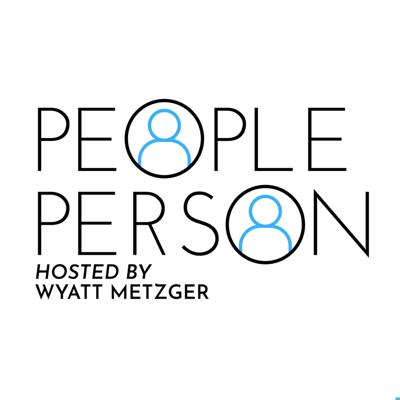 Hosted by Wyatt Metzger, the People Person Podcast interviews a new guest each episode. Each guest brings their own perspective and energy to today's current topics.
