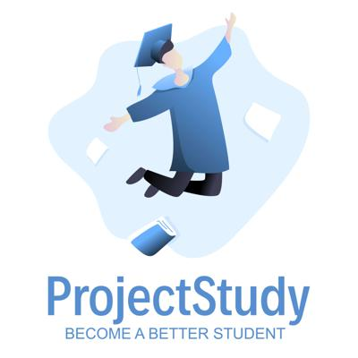 ProjectStudy - BECOME A BETTER STUDENT
