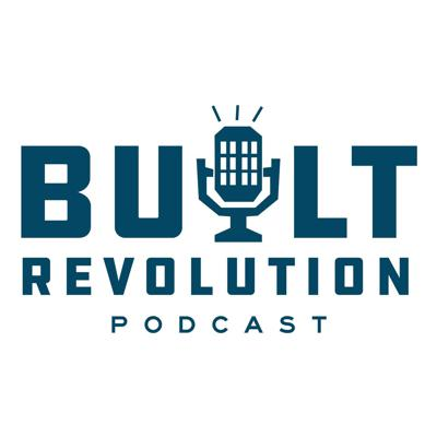 Built Revolution Podcast