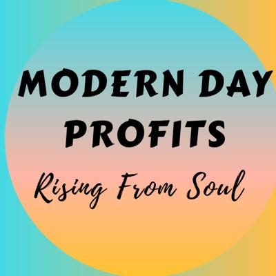 Modern Day Profits: Rising from Soul