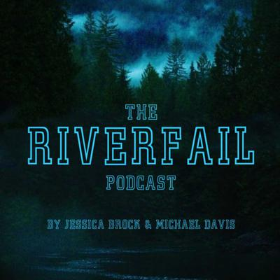 The Riverfail Podcast