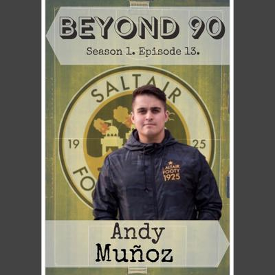 Cover art for Beyond 90: Andy Muñoz from Saltair FC