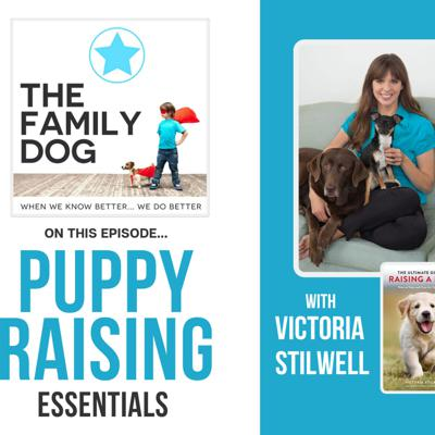 Cover art for 3. Puppy Raising Essentials (with Victoria Stilwell)