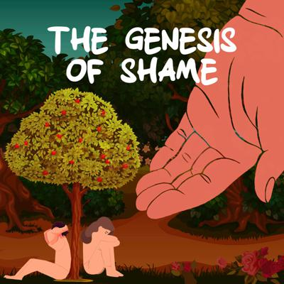 The Genesis of Shame Podcast