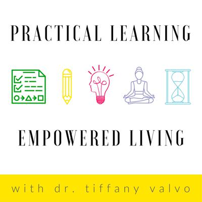 Dr. Tiffany Valvo: Practical Learning & Empowered Living