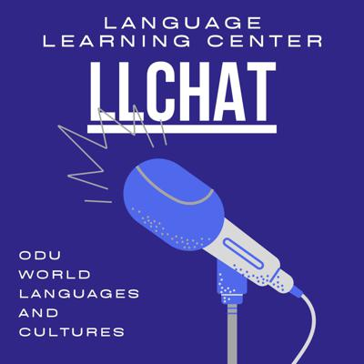 LLChat is the Language Learning Center's Podcast on issues related to world languages from the perspective of students, faculty, and community members. We come to you from the Department of World Languages and Cultures at Old Dominion University in Norfolk, Virginia.                                                                                                                          Music: