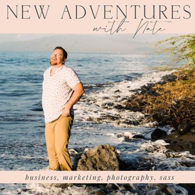 New Adventures with Nate | Business, Marketing, Photography, Sass