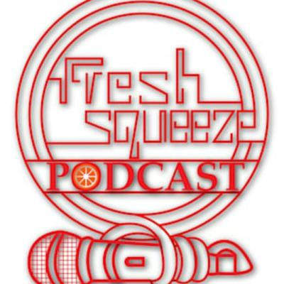 Fresh Squeeze Podcast