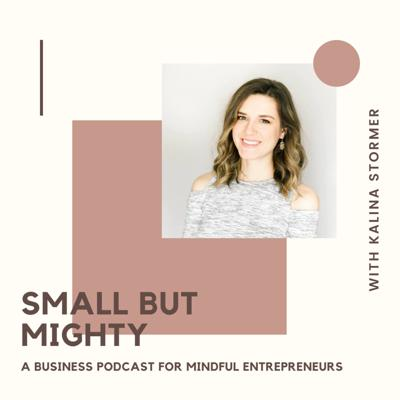 Small But Mighty: A Business Podcast