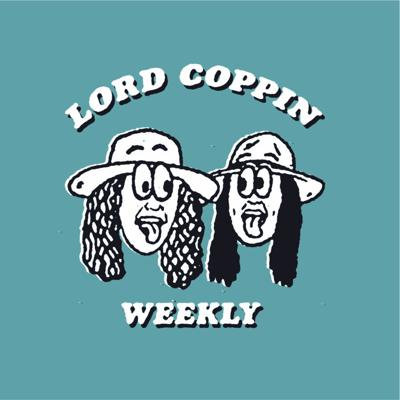 Lord Coppin Weekly Podcast