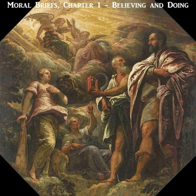 Moral Briefs - Believing and Doing