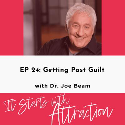 Getting Past Guilt with Dr. Joe Beam