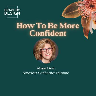 Cover art for How To Be More Confident with Alyssa Dver