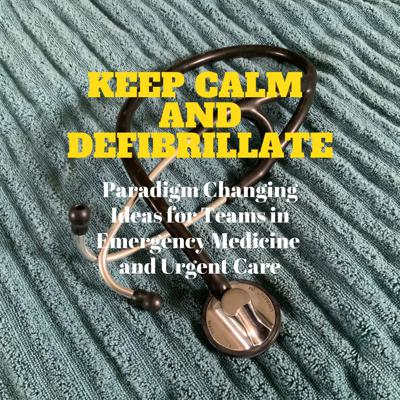 Keep Calm and Defibrillate