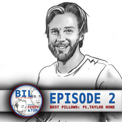 Cover art for Episode 2: Best Pillows In The League (feat. Taylor Hone)