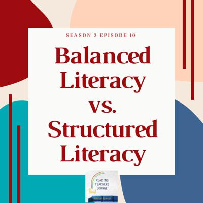 Cover art for Balanced Literacy versus Structured Literacy
