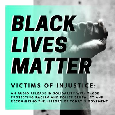 Cover art for BLACK LIVES MATTER: Voices of injustice