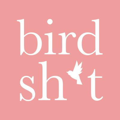 Bird Sh*t Podcast