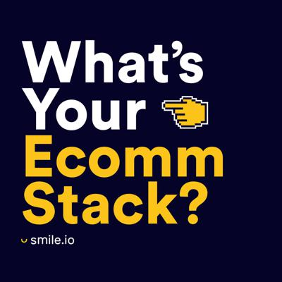 What's Your Ecomm Stack?