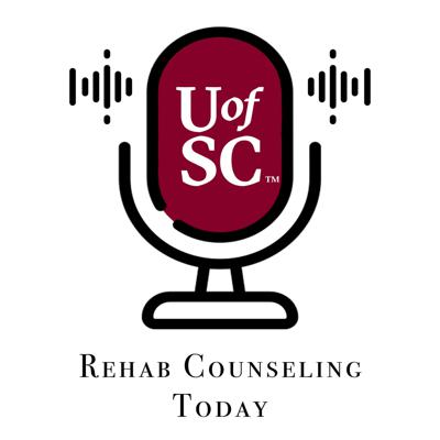 Rehabilitation Counseling Today:  A U of SC Rehabilitation Counseling Production