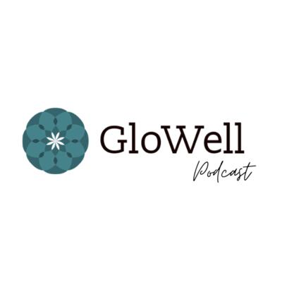 The GloWell Podcast