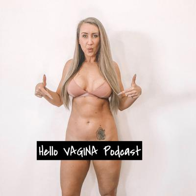 Hello Vagina Podcast
