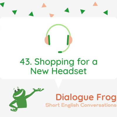 Cover art for 043 Shopping for a New Headset – Real English Conversation