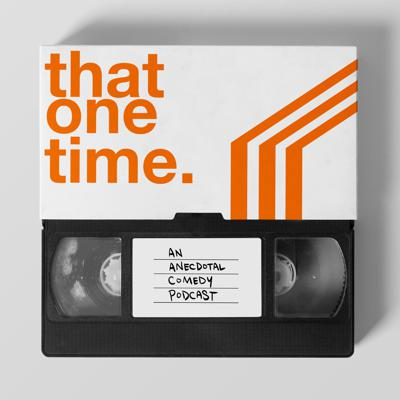 That One Time is an anecdotal comedy podcast from the creators of That One Time, an anecdotal comedy podcast.