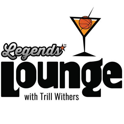 Legends Lounge with Trill Withers