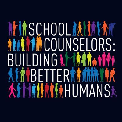 Cover art for School Counselors: Building Better Humans- A Talk with the 2020 ASCA School Counselor of the Year