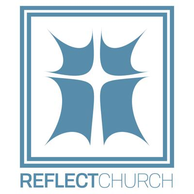 Reflect Church Podcast