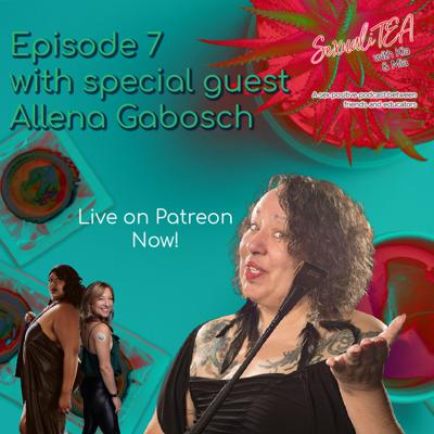 Cover art for SexualiTea with special guest Allena Gabosch