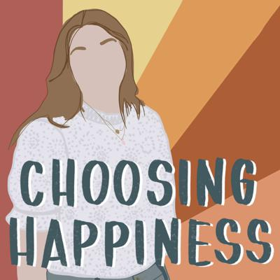 Podcast by Choosing Happiness. Host is Kaitlynn Olivas. Music done by Brandon Merrill (@musicbylank). Instagram @choosinghappiness.podcast
