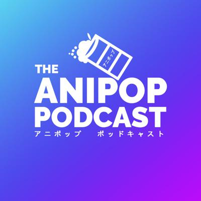 The Anipop Podcast