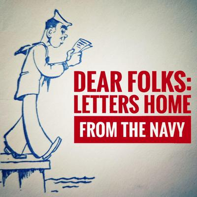 Dear Folks: Letters Home from the Navy