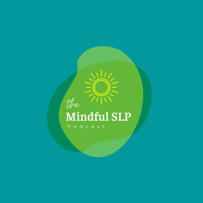 The Mindful SLP