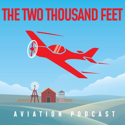 The Two Thousand Feet Aviation Podcast