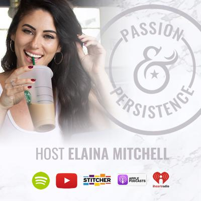 Passion & Persistence with host Elaina Mitchell