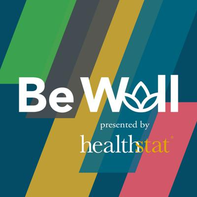 Healthstat Presents: Be Well