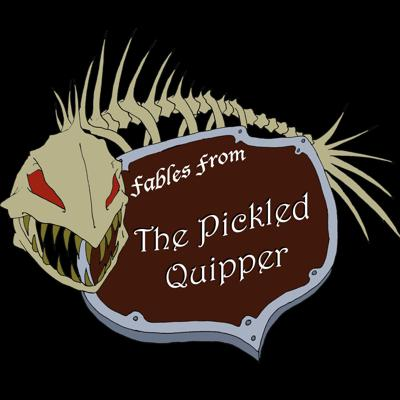 Fables from the Pickled Quipper