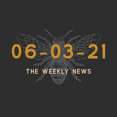 Cover art for Episode 38 - The Weekly News 06-03-2021